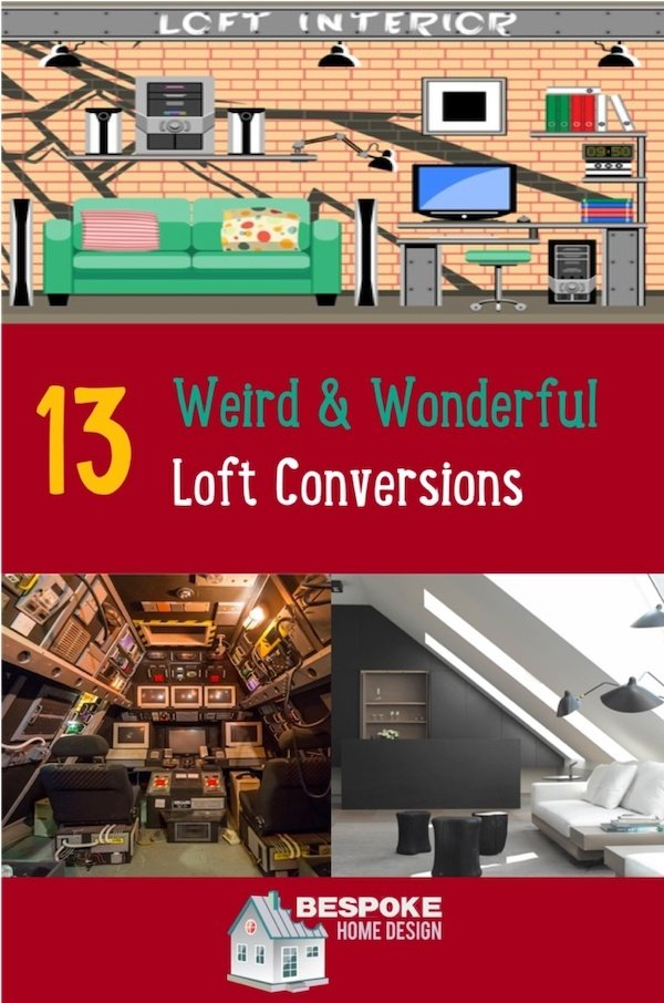 Loft Conversion Ideas - Weird & Wonderful